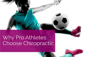 Why Pro Athletes Choose Chiropractic
